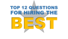 Top 12 Interview Questions for Hiring the Best