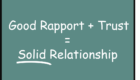 Good Rapport + Trust = Solid Relationship