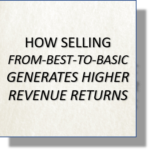 How Selling From-Best-to-Basic Generates Higher Revenue Returns