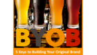 B-Y-O-B:  Build Your Original Brand – Part One: Identity