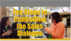 Ten Steps to Controlling the Sales Dialogue — Part One