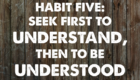 The Seven Habits for Attraction Leaders – Part Five: Seek First to Understand, Then to be Understood