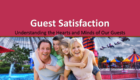 Guest Satisfaction: Understanding the Hearts and Minds of Our Guests