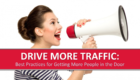 DRIVE MORE TRAFFIC: Best Practices for Getting More People in the Door