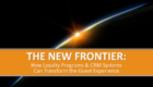 THE NEW FRONTIER—LOYALTY PROGRAMS & CRM