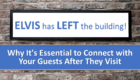 Why It's Essential to Connect with Your Guests After They Visit