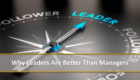 LEADERS LEAD: Why Leaders Are Better Than Managers