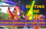 SETTING THE STAGE:  Six Keys to Connecting with Future Guests