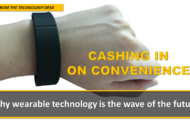 CASHING IN ON CONVENIENCE: Why wearable technology is the wave of the future