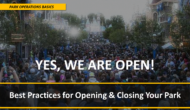 YES, WE'RE OPEN! Best Practices for Opening & Closing Your Park