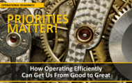 Priorities Matter! How Operating Efficiently Can Get Us from Good to Great