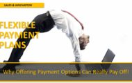 Flexible Payment Plans – Why Offering Payment Options Can Really Pay Off!