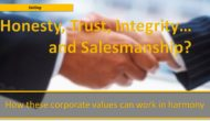 Honesty, Trust, Integrity… and Salesmanship?