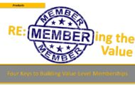 re:Member-ing the Value — Four Keys to Building Value-Level Memberships